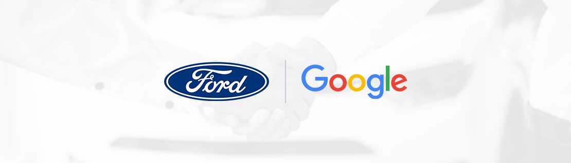 Momentous Ford- Google Partnership Set to Reinvent the Connected Vehicle Experience